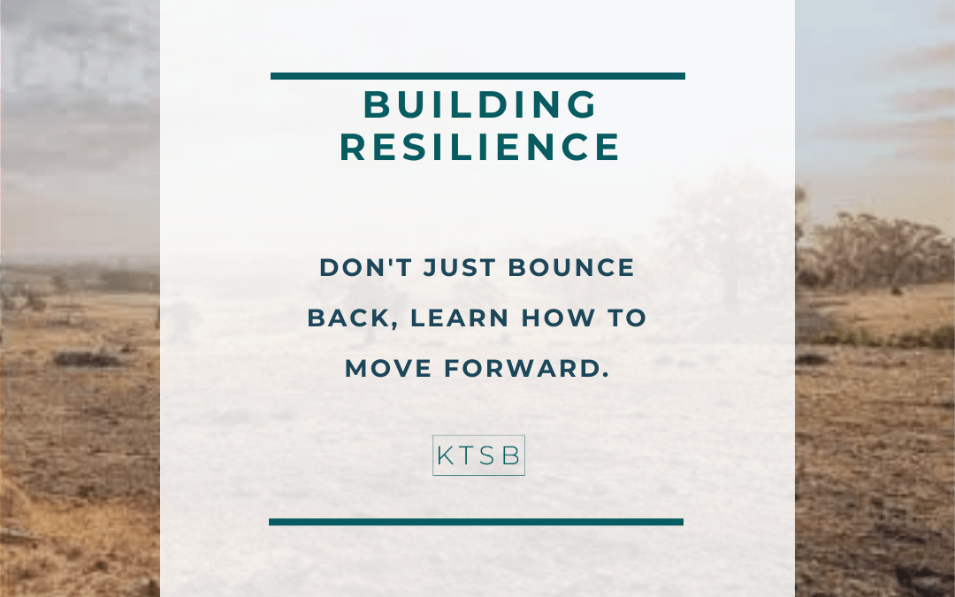 Building Resilience. Learning How to Move Forward